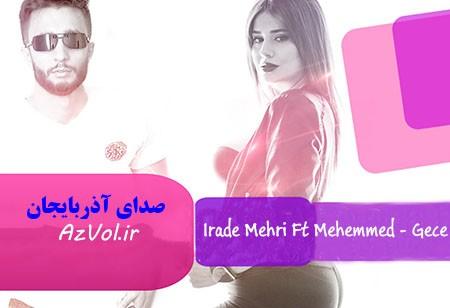 ایراده مهری و محمد آیدین - گجه